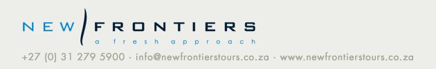 New Frontiers - +27 (0) 31 279 5900 info@newfrontierstours.co.za www.newfrontierstours.co.za